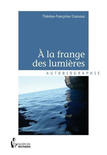 Couverture du livre « à la frange des lumières » de Therese-Francoise Crassous aux éditions Societe Des Ecrivains