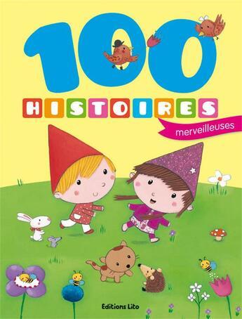 Couverture du livre « 100 Histoires Merveilleuses » de  aux éditions Lito
