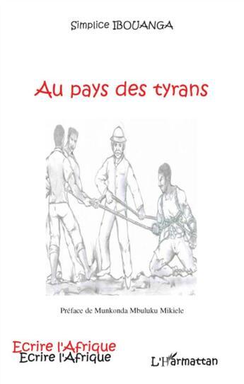 Couverture du livre « Au pays des tyrans » de Simplice Ibouanga aux éditions Harmattan
