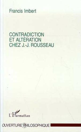 Couverture du livre « Contradiction Et Alteration Chez Jean-Jacques Rousseau » de Francis Imbert aux éditions L'harmattan