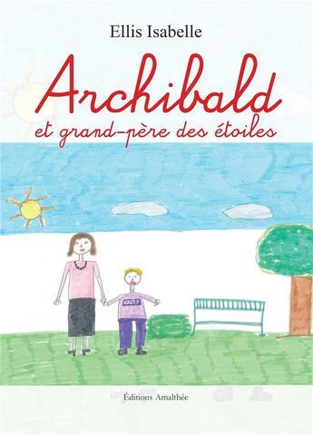 Couverture du livre « Archibald et grand-père des étoiles » de Isabelle Ellis aux éditions Amalthee
