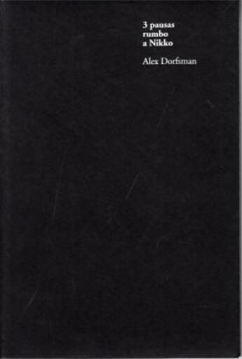 Couverture du livre « Alex Dorfsman 3 Pausas Rumbo A Nikko /Anglais/Espagnol » de Dorfsman Alex aux éditions Rm Editorial