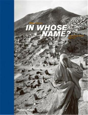 Couverture du livre « Abbas in whose name islamic world after 9/11 » de Abbas aux éditions Thames & Hudson