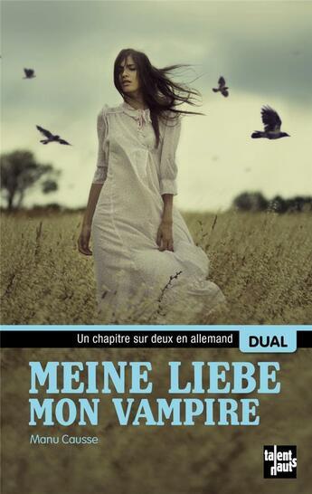 Couverture du livre « Meine liebe ; mon vampire » de Manu Causse aux éditions Talents Hauts