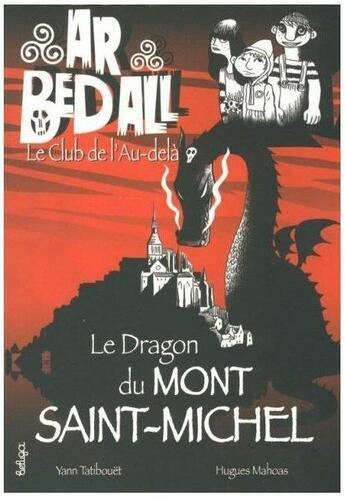 Couverture du livre « Ar bed all ; le club de l'au-delà T.10 ; le dragon du mont Saint-Michel » de Hugues Mahoas et Yann Tatibouet aux éditions Beluga