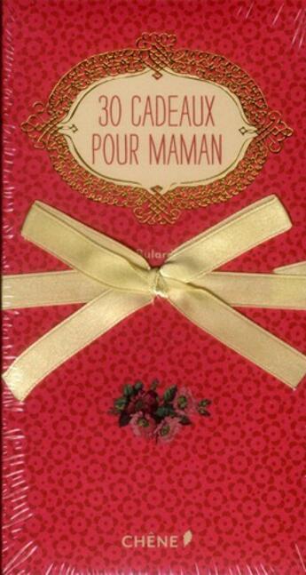 Couverture du livre « 30 cadeaux pour maman » de Brigitte Bulard-Cordeau aux éditions Chene