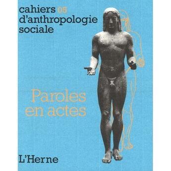 Couverture du livre « CAHIERS D'ANTHROPOLOGIE SOCIALE T.5 ; paroles en actes » de Collectif aux éditions L'herne