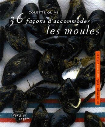 Couverture du livre « 36 façons d'accommoder les moules » de Colette Olive aux éditions Verdier