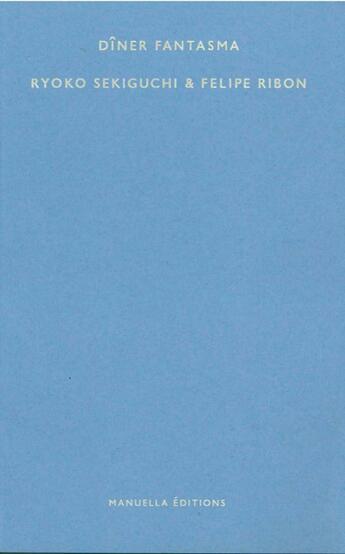 Couverture du livre « Dîner fantasma » de Ryoko Sekiguchi et Felipe Ribon aux éditions Manuella