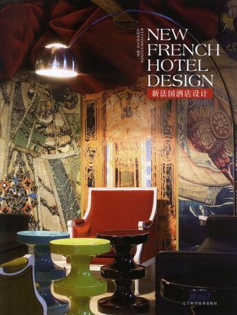Couverture du livre « Architecture intérieure française t.2 / new french hotel design » de Collectif Ici C aux éditions Ici Consultants