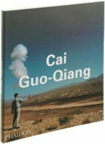 Couverture du livre « Cai Guo-Qiang » de Collectif aux éditions Phaidon Press