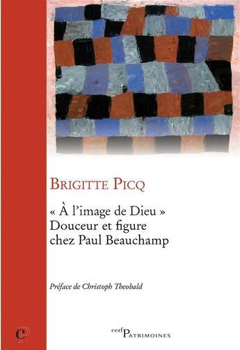 Couverture du livre « A L'Image De Dieu. Douceur Et Figure Chez Paul Beauchamp. » de Picq aux éditions Cerf