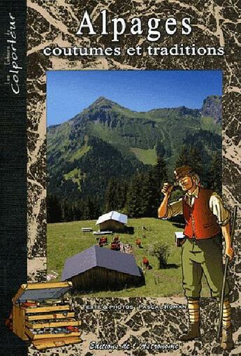 Couverture du livre « Alpages, coutumes et traditions » de Pascal Roman aux éditions Editions De L'astronome