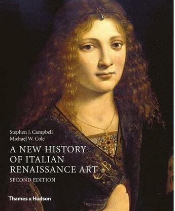 Couverture du livre « A new history of italian renaissance art (second edition ) /anglais » de Stephen John Campbell aux éditions Thames & Hudson