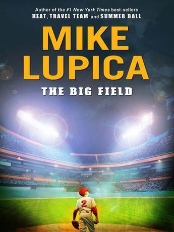 Couverture du livre « The Big Field » de Lupica Mike aux éditions Penguin Group Us