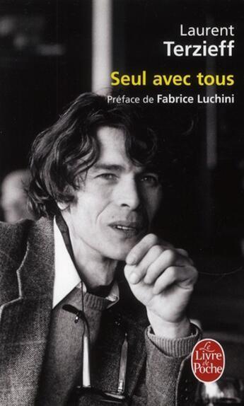Couverture du livre « Seul avec tous » de Laurent Terzieff aux éditions Lgf