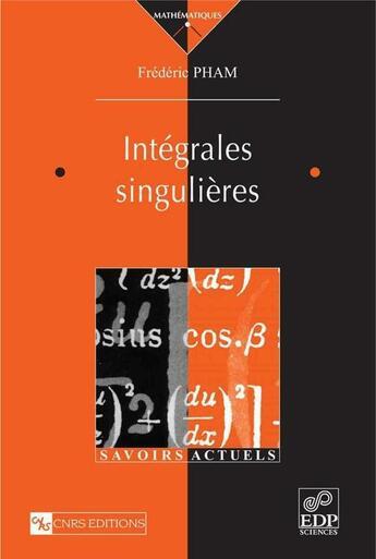 Couverture du livre « Intégrales singulières » de Frederic Pham aux éditions Edp Sciences