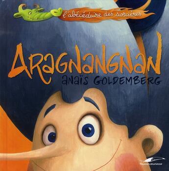Couverture du livre « Aragnangnan ; l'abécédaire des sorcières » de Anais Goldemberg aux éditions Toucan