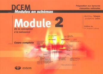 Couverture du livre « Module2 ; de la conception à la naissance ; cours complets » de Josephine Leduc aux éditions Estem