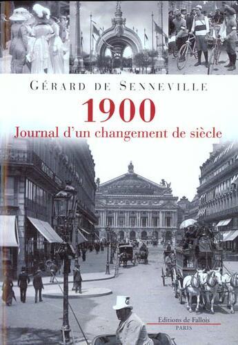 Couverture du livre « 1900, journal d'un changement de siecle » de Senneville Gerard aux éditions Fallois