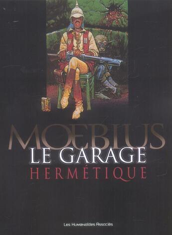Couverture du livre « Le Garage Hermetique (Edition 2006) » de Moebius aux éditions Humanoides Associes