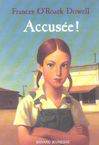 Couverture du livre « Accuseé ! » de Frances O'Roark Dowel aux éditions Bayard Jeunesse