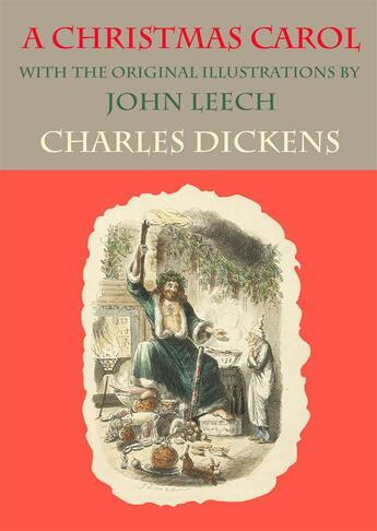 Couverture du livre « A Christmas carol ; with the original illustrations by John Leech » de Charles Dickens et John Leech aux éditions E-artnow
