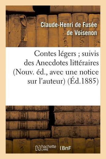 Couverture du livre « Contes legers suivis des anecdotes litteraires (nouv. ed., avec une notice sur l'auteur) (ed.1885) » de Voisenon J-A-H. aux éditions Hachette Bnf