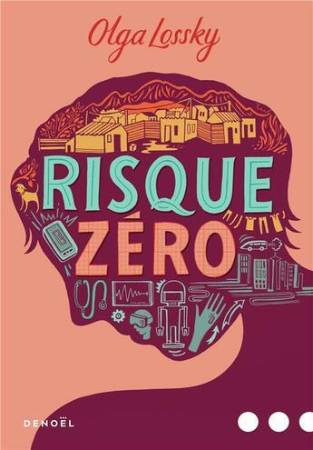 Couverture du livre « Risque zéro » de Olga Lossky aux éditions Denoel