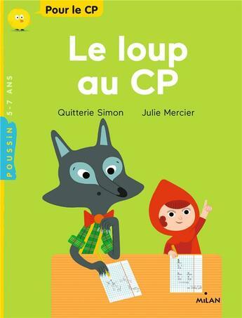 Couverture du livre « Le loup au CP » de Julie Mercier et Quitterie Simon aux éditions Milan