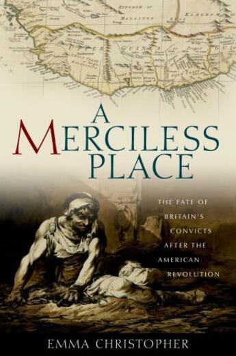 Couverture du livre « A Merciless Place: The Fate of Britain's Convicts after the American R » de Christopher Emma aux éditions Oxford University Press Usa
