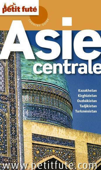 Couverture du livre « Guide Petit Fute ; Country Guide ; Asie Centrale (Edition 2010) » de Collectif Petit Fute aux éditions Le Petit Fute