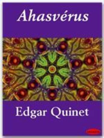 Couverture du livre « Ahasvérus » de Edgar Quinet aux éditions Ebookslib