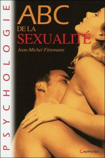 Couverture du livre « ABC de la sexualité » de Jean-Michel Fitremann aux éditions Grancher