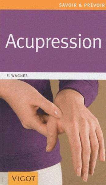 Couverture du livre « Acupression » de Franz Wagner aux éditions Vigot