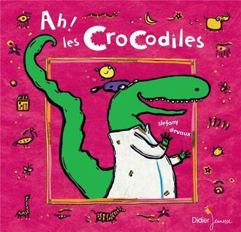 Couverture du livre « Ah ! les crocodiles » de Stefany Devaux aux éditions Didier Jeunesse
