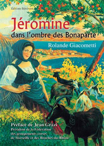 Couverture du livre « Jéromine dans l'ombre des Bonaparte » de Rolande Giacometti aux éditions Benevent