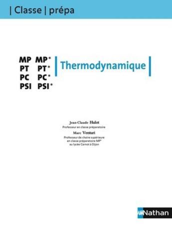 Couverture du livre « Classe Prepa ; Thermodynamique ; Mp-Mp-Pt-Pt-Pc-Pc-Psi-Psi ; 2ème Année (Edition 2008) » de Marc Venturi aux éditions Nathan