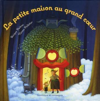 Couverture du livre « La petite maison au grand coeur » de Poitras Anique aux éditions Dominique Et Compagnie