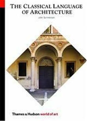 Couverture du livre « Classical language of architecture (world of art) » de John Summerson aux éditions Thames & Hudson