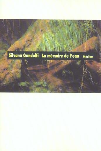 Couverture du livre « Memoire de l eau (la) » de Gandolfi Silvana / M aux éditions Ecole Des Loisirs