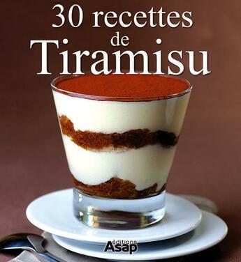 Couverture du livre « 30 recettes de tiramisu » de Sylvie Ait-Ali aux éditions Editions Asap