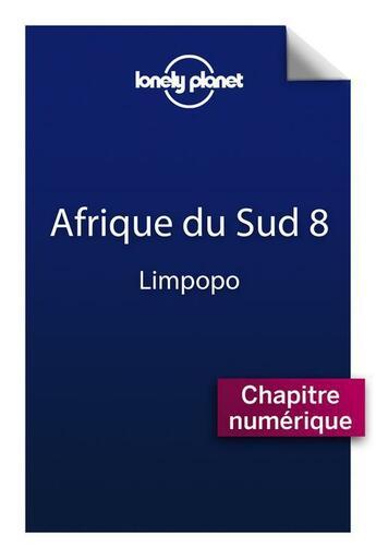 Couverture du livre « Afrique du Sud ; Limpopo (8e édition) » de Collectif aux éditions Lonely Planet France