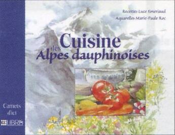 Couverture du livre « Cuisine des Alpes dauphinoises » de Marie-Paule Roc et L Emeriaud aux éditions Glenat