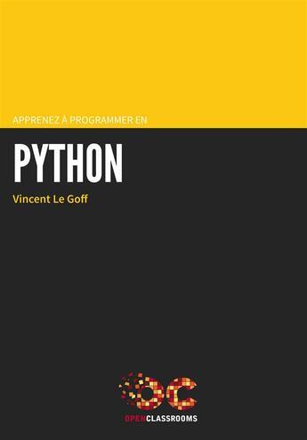 Couverture du livre « Apprenez à programmer en Python (2e édition) » de Vincent Le Goff aux éditions Openclassrooms