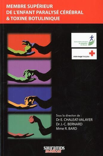 Couverture du livre « Membre supérieur de l'enfant paralysé cérébral et toxine botulinique » de E Chaleat-Valayer aux éditions Sauramps Medical