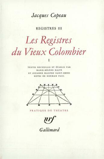 Couverture du livre « Registres, iii, iv et v : les registres du vieux colombier (tome 1) » de Jacques Copeau aux éditions Gallimard