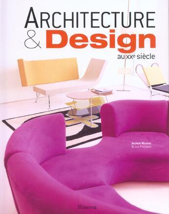 Couverture du livre « Architecture et design du XX siècle » de Andrew Weaving aux éditions La Martiniere