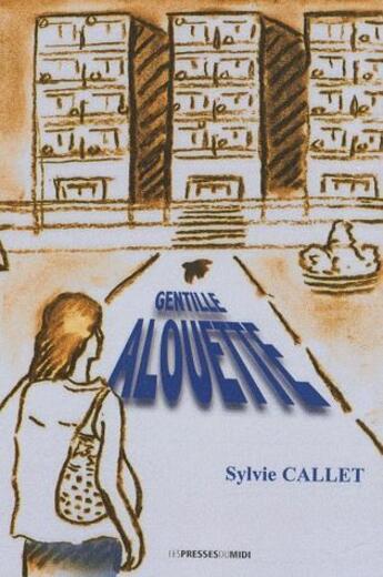 Couverture du livre « Gentille alouette » de Sylvie Callet aux éditions Presses Du Midi