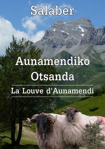 Couverture du livre « Aunamendiko Otsanda (la louve d'Aunamendi) » de Salaber aux éditions Ligne Continue
